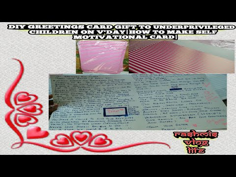 DIY GREETINGS CARD GIFT TO UNDERPRIVILEGED CHILDREN ON V'DAY HOW TO MAKE SELF MOTIVATIONAL CARD 