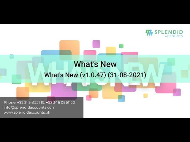 What's New (v1.0.47) (31-08-2021)    Splendid Accounts