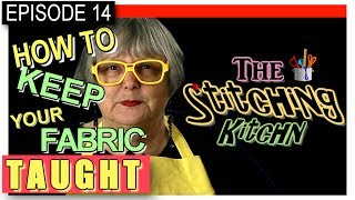 EP-0014 - How to Keep Fabric Taught - cross stitch, x-stitch, needlepoint flosstube