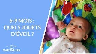6-9 mois : quels jouets d'éveil ?  - La Maison des maternelles #LMDM