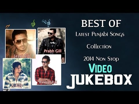 Best Of Babbal Rai, Jassi Gill, Prabh Gill, A-Kay | Latest Punjabi Songs Collection | Video Jukebox