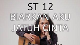 FELIX IRWAN | ST12 - BIARKAN JATUH CINTA
