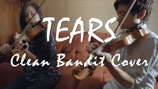 Clean Bandit -Tears ft. Louisa Johnson (Instrumental Cover ft. Albert Chang)