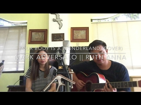 Your Body Is A Wonderland (Cover) Mark Adversalo || Ruth Anna