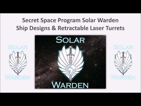 Secret Space Program Solar Warden Ship Designs & Retractable Laser Turrets