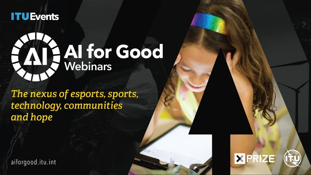 The nexus of esports, sports, technology, communities and hope | AI FOR GOOD LIVE