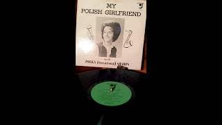 My Polish Girlfriend The Original by The Lorain Polka Sharps written by Ron Turton