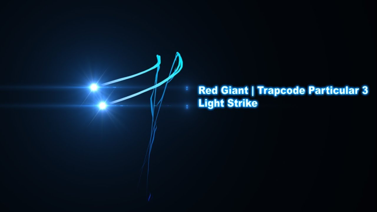 Red Giant | Trapcode Particular 3 Light Strike