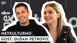Dušan Petrović: Mogla bi da me razume samo ambiciozna devojka!| NETKULTURNO| S01E09 |