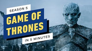 Game of Thrones Season 5 Story Recap in 5 Minutes