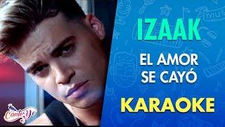 Download Mp3 Izaak - El Amor Se Cayó  Karaoke  | Cantoyo