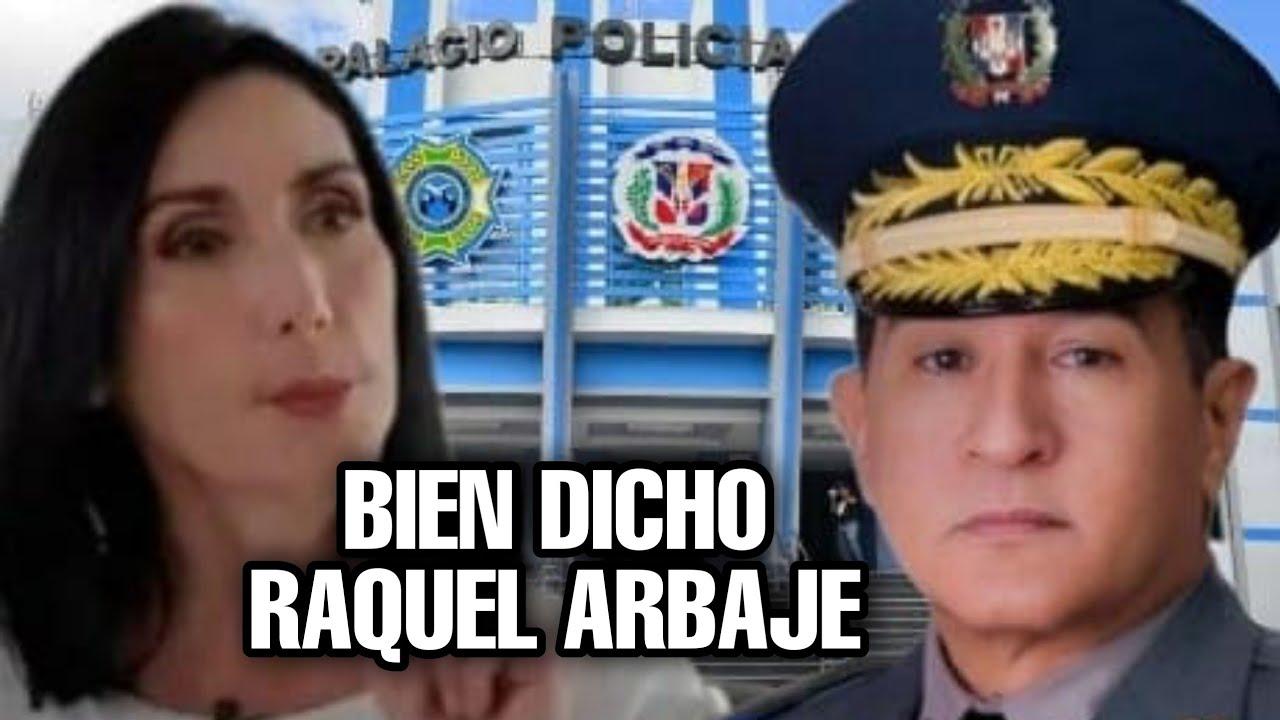 Mira lo que espera Raquel Arbaje del nuevo director de la PN
