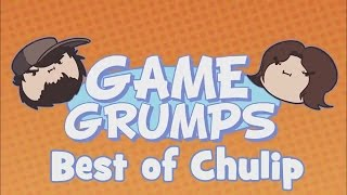 Best of Game Grumps - Chulip