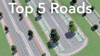 Cities: Skylines - Top 5 Roads from the Steam Workshop 2018