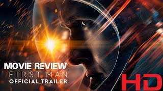 First Man Official Movie Review | Ryan Gosling  | Universal Pictures, DreamWorks Studios,