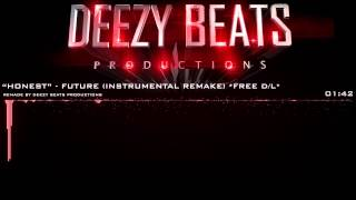 "Future - ""Honest"" Instrumental (Remade by Deezy Beats Productions) *FREE D/L*"
