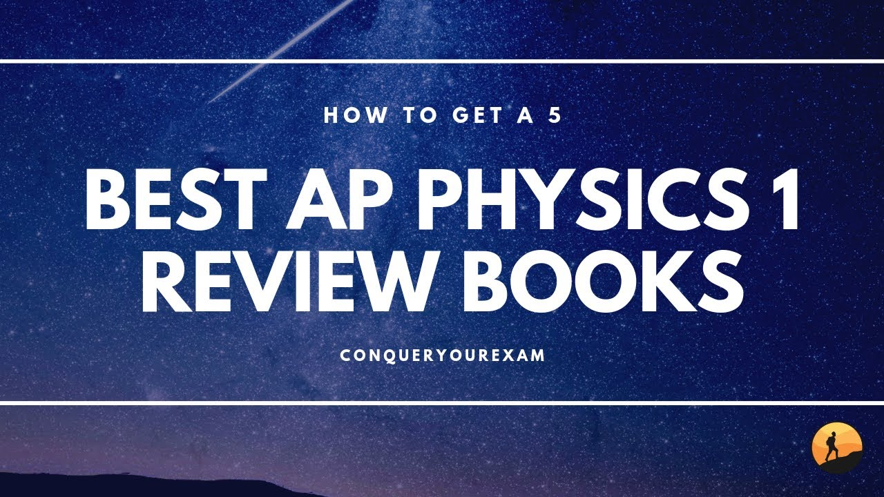The 7 Best AP Physics 1 Review Books [Updated for 2019]