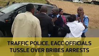 Cops tussle with EACC officials over bribery arrests
