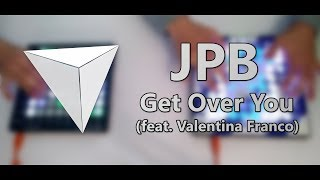 JPB - Get Over You (feat. Valentina Franco) [Launchpad PRO+MK2 Project File]