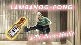 Download Lambanog-pong with Anne-Marie!