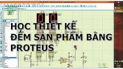 Hướng dẫn vẽ mạch đếm sản phẩm sử dụng IC số bằng Proteus