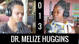 Let's Talk About It Ep 013 | Dr. Melize Huggins