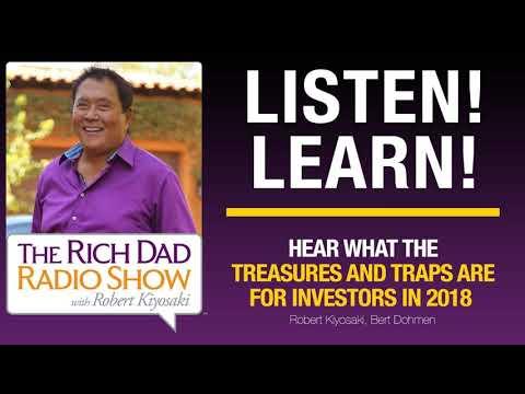 HEAR WHAT THE TREASURES AND TRAPS ARE FOR INVESTORS IN 2018 – Robert Kiyosaki, Bert Dohmen