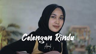 Download lagu CELENGAN RINDU - FIERSA BESARI COVER BY AMEL