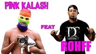 ROHFF feat PINK KALASH