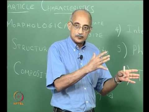 Mod-01 Lec-02 Introduction: Classification of particle characteristics