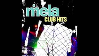 Mela - I Want Your Love (Full Power Version)