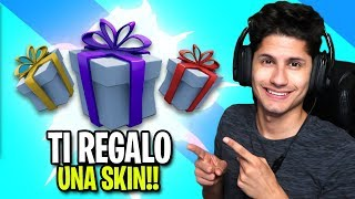 I VINCI THE Partita TI GIFT A SKIN!!! Fortnite en direct