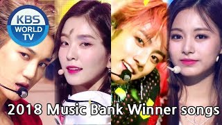 2018 Music Bank Winner Songs | 2018 뮤직뱅크 1위 노래 [MUSIC BANK / Editor's Picks]