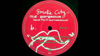 Smoke City - Mr Gorgeous (Mood II Swing Mix)