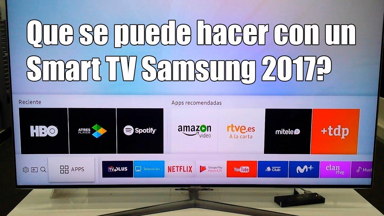 Que Se Puede Hacer Con Un Smart Tv Samsung 2017 Youtube
