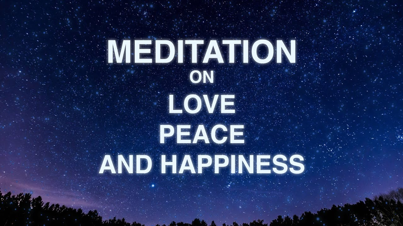 Guided Mindfulness Meditation On Love Peace And Happiness 16