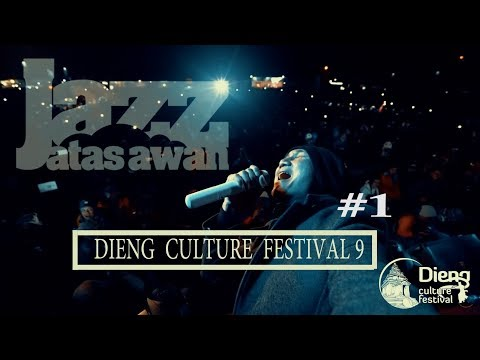DIENG CULTURE FESTIVAL 9 ~ JAZZ ATAS AWAN (DCF 2018)  3-Agustus-2018 #1