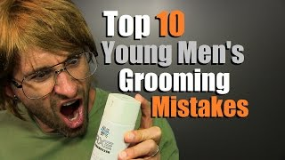 TOP 10 Teen Grooming Mistakes | Young Men