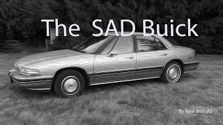 1996 buick LeSabre THE SAD BUICK by New and old