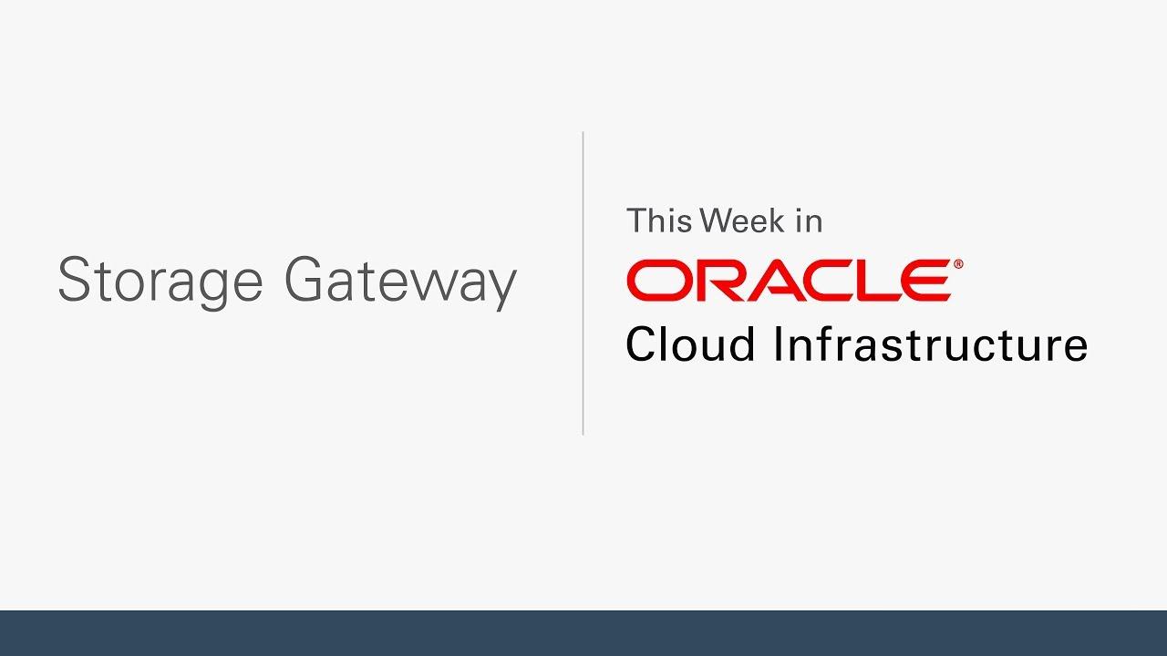 Introducing: OCI Storage Gateway