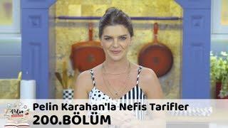 Pelin Karahan'la Nefis Tarifler 200. Bölüm | 21 Eylül 2018