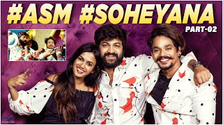 Soheyana Interview Part 2 || ASM || Ft. Sohel & Ariyana || Mehaboob Dil Se || Infinitum Media