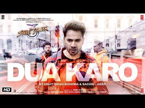Dua Karo Video Song - Street Dancer 3D | Varun Dhawan, Shraddha Kapoor  | Arijit Singh, Bohemia