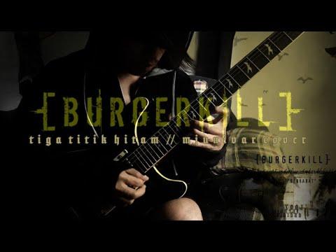 Burgerkill - Tiga Titik Hitam - MJ Guitar cover