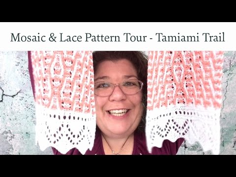 Mosaic & Lace Knits Pattern Tour - Tamiami Trail