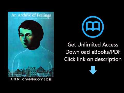 An Archive of Feelings: Trauma, Sexuality, and Lesbian Public Cultures (Series Q)
