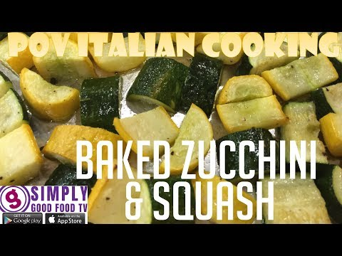 Baked Zucchini And Squash: POV Italian Cooking Episode 68