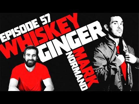 Whiskey Ginger - Mark Normand - #057