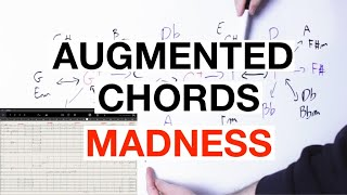 Augmented Chords MADNESS: What You Can Do With Augmented Chords