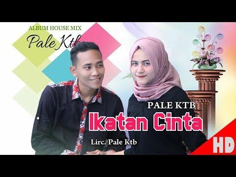 PALE KTB - IKATAN CINTA ( House Mix Pale Ktb Sep Tari - Tari ) HD Video Quality 2018.